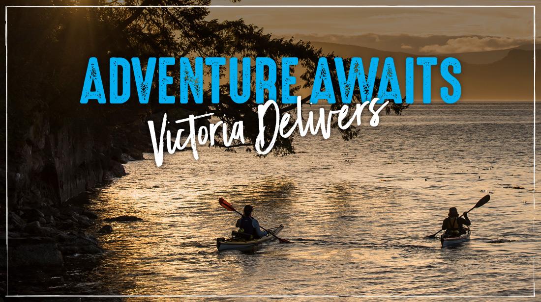Adventure Awaits - Victoria Delivers