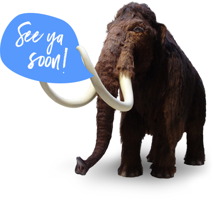 Woolly Mammoth says - See ya soon!