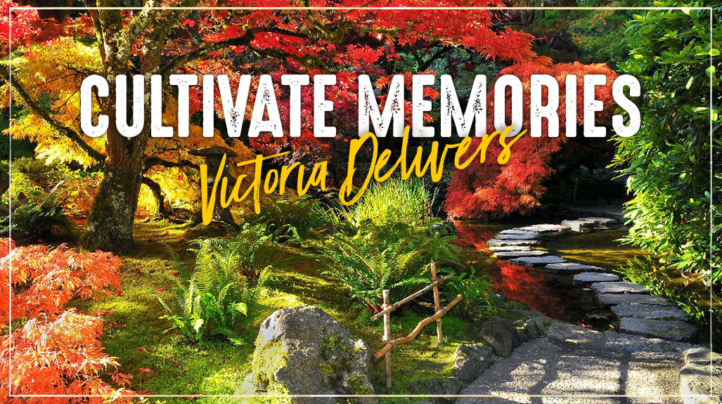 Cultivate Memories - Victoria Delivers