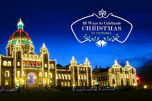 The Christmas season has arrived with bells on, and Victoria, B.C., is the  ideal place to enjoy a festive holiday experience. - 10 Ways To Celebrate Christmas In Victoria, B.C. Tourism Victoria