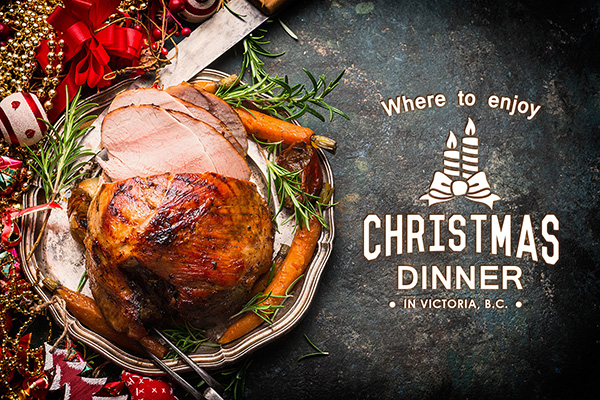 20 places to enjoy christmas dinner in victoria bc - What Food Places Are Open On Christmas